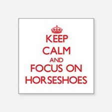 Keep calm and focus on Horseshoes Sticker