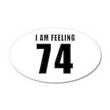 I am feeling 74 Wall Decal