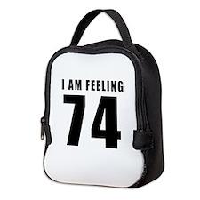 I am feeling 74 Neoprene Lunch Bag