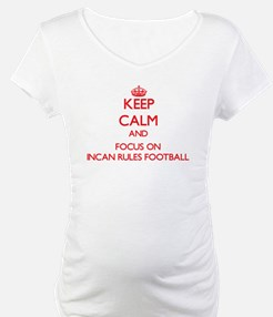 Keep calm and focus on Incan Rules Football Matern