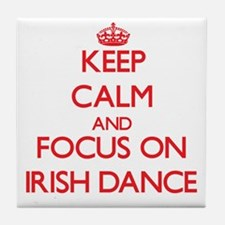 Keep calm and focus on Irish Dance Tile Coaster