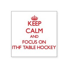 Keep calm and focus on Ithf Table Hockey Sticker
