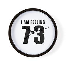 I am feeling 73 Wall Clock