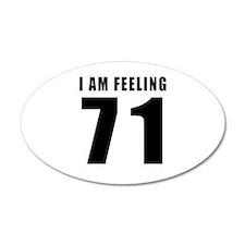 I am feeling 71 Wall Decal
