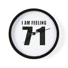 I am feeling 71 Wall Clock