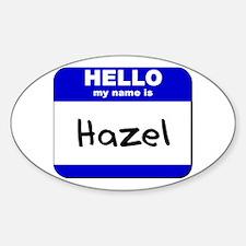 hello my name is hazel Oval Decal
