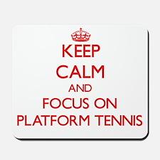 Keep calm and focus on Platform Tennis Mousepad