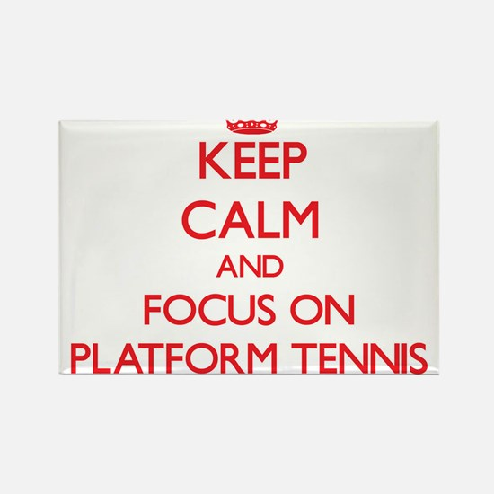 Keep calm and focus on Platform Tennis Magnets