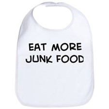 Eat more Junk Food Bib