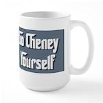 Go Cheney Yourself Large Mug