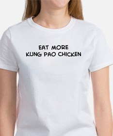 Eat more Kung Pao Chicken Women's T-Shirt