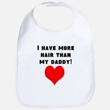 I Have More Hair Than My Daddy! Bib
