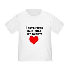 I Have More Hair Than My Daddy! T-Shirt