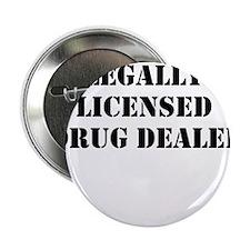 """Legally Licensed Drug Dealer 2.25"""" Button"""