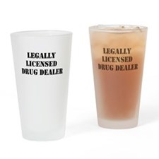 Legally Licensed Drug Dealer Drinking Glass