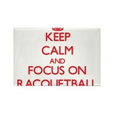 Keep calm and focus on Racquetball Magnets