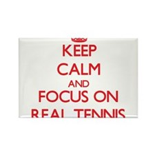 Keep calm and focus on Real Tennis Magnets