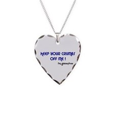 KEEP YOUR CRUMBS OFF ME ! Necklace
