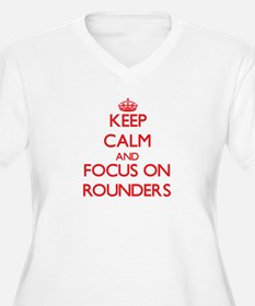 Keep calm and focus on Rounders Plus Size T-Shirt