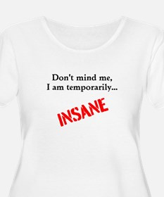 Temporarily Insane Plus Size T-Shirt