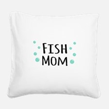 Fish Mom Square Canvas Pillow