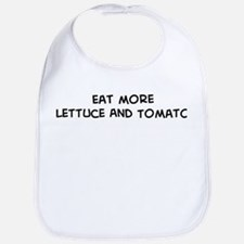 Eat more Lettuce And Tomato Bib