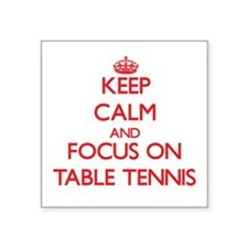 Keep calm and focus on Table Tennis Sticker