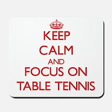 Keep calm and focus on Table Tennis Mousepad