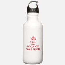 Keep calm and focus on Table Tennis Water Bottle
