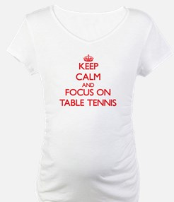 Keep calm and focus on Table Tennis Shirt