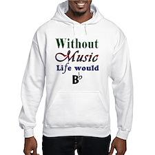 Without Music Hoodie Sweatshirt