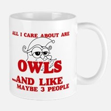All I care about are Owls Mugs