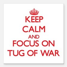Keep calm and focus on Tug Of War Square Car Magne