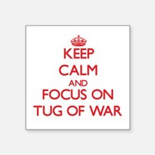 Keep calm and focus on Tug Of War Sticker