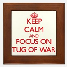 Keep calm and focus on Tug Of War Framed Tile
