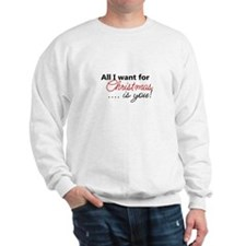 All I want For Christmas is You Sweatshirt