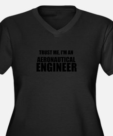 Trust Me, Im An Aeronautical Engineer Plus Size T-