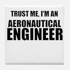 Trust Me, Im An Aeronautical Engineer Tile Coaster