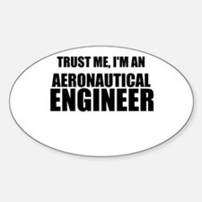 Trust Me, Im An Aeronautical Engineer Decal