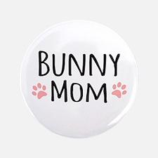 "Bunny Mom 3.5"" Button"