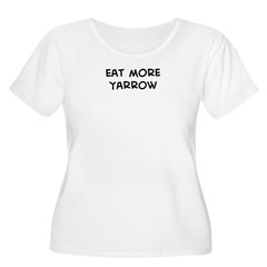 Eat more Yarrow T-Shirt