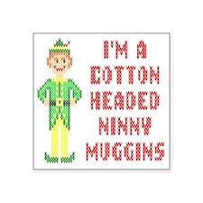 "Funny Cotton Headed Ninny M Square Sticker 3"" x 3"""