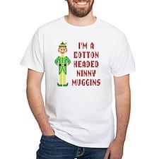 Funny Cotton Headed Ninny Muggins El Shirt