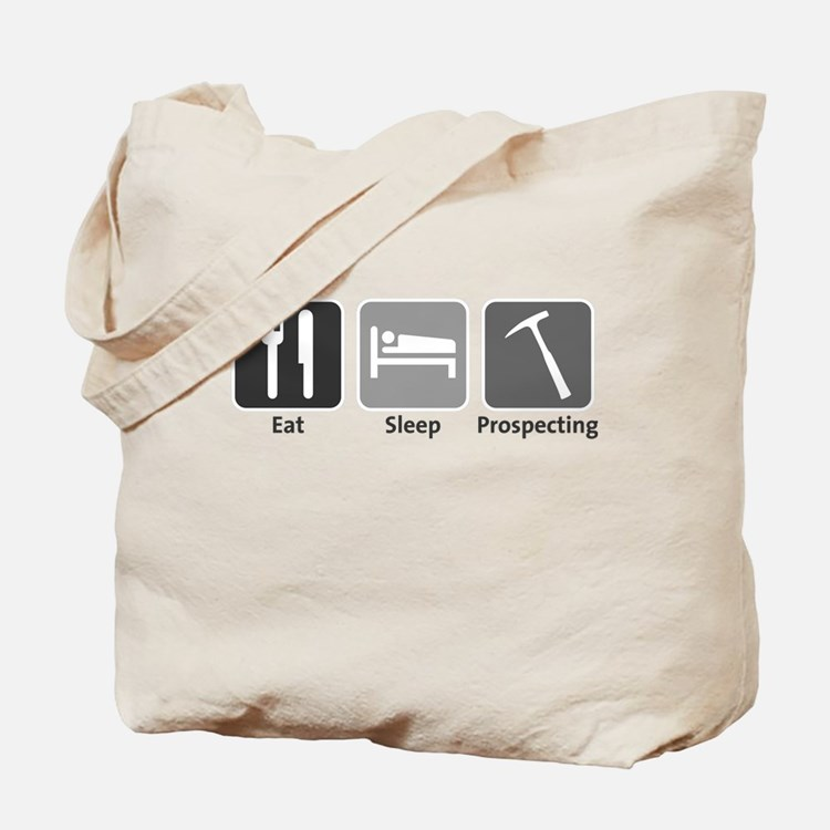 Eat Sleep Prospecting Tote Bag