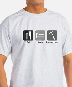 Eat Sleep Prospecting T-Shirt