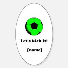 Personalized Lets Kick It! - GREEN Decal