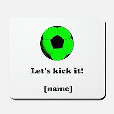 Personalized Lets kick it! - GREEN Mousepad