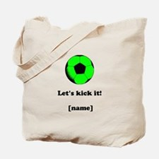 Personalized Lets kick it! - GREEN Tote Bag