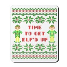Ugly Christmas Sweater Time To Get Elfd  Mousepad