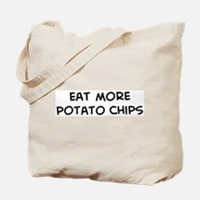 Eat more Potato Chips Tote Bag